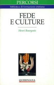 Libro Fede e culture. In che modo vivere in che modo credere oggi Henri Bourgeois