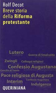 Libro Breve storia della riforma protestante Rolf Decot