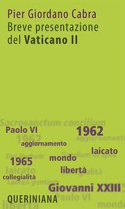 Libro Breve presentazione del Vaticano II. Il Concilio per tutti P. Giordano Cabra