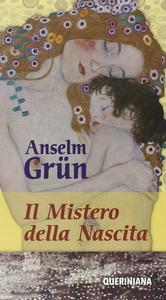 Libro Il mistero della nascita Anselm Grün