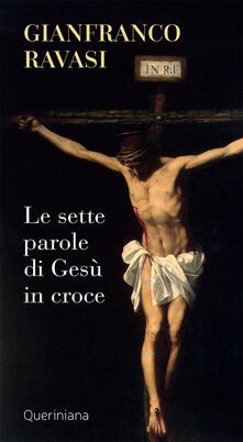 Le sette parole di Gesù in croce - Gianfranco Ravasi - copertina