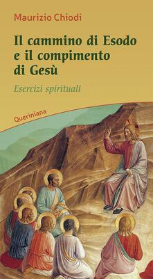 Il cammino di esodo e il compimento di Gesù. Esercizi spirituali.pdf