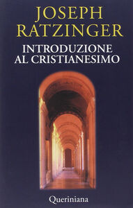 Foto Cover di Introduzione al cristianesimo. Lezioni sul simbolo apostolico, Libro di Benedetto XVI (Joseph Ratzinger), edito da Queriniana