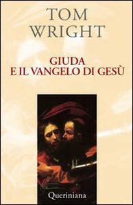 Foto Cover di Giuda e il vangelo di Gesù. Comprendere un antico testo recentemente scoperto e il suo significato contemporaneo, Libro di Tom Wright, edito da Queriniana