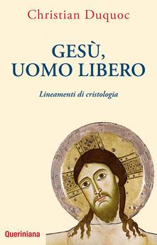 Gesù, uomo libero. Lineamenti di cristologia.pdf
