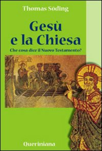 Libro Gesù e la Chiesa. Che cosa dice il Nuovo Testamento? Thomas Söding