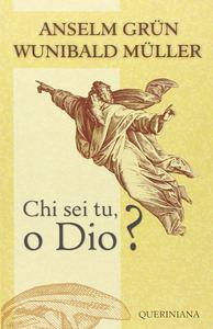 Libro Chi sei tu, o Dio? Anselm Grün , Wunibald Müller