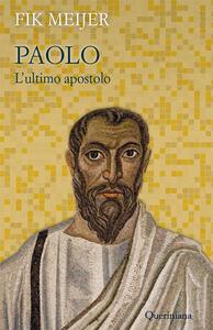 Paolo. L'ultimo apostolo
