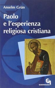 Libro Paolo e l'esperienza religiosa cristiana Anselm Grün