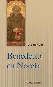 Foto Cover di Benedetto da Norcia, Libro di Anselm Grün, edito da Queriniana
