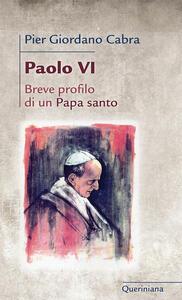 Paolo VI. Breve profilo di papa santo - Pier Giordano Cabra - copertina
