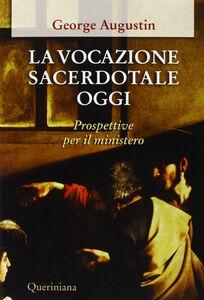 Foto Cover di La vocazione sacerdotale oggi. Prospettive per il ministero, Libro di Augustin George, edito da Queriniana