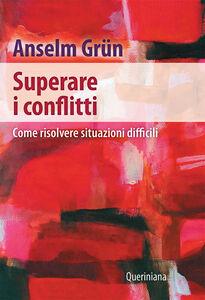 Libro Superare i conflitti. Come risolvere situazioni difficili Anselm Grün