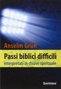 Libro Passi biblici difficili interpretati in chiave spirituale Anselm Grün