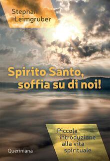 Camfeed.it Spirito Santo, soffia su di noi! Piccola introduzione alla vita spirituale Image