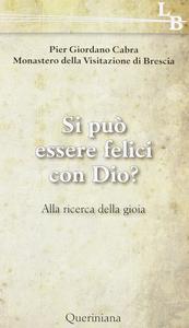 Libro Si può essere felici con Dio? Alla ricerca della gioia P. Giordano Cabra