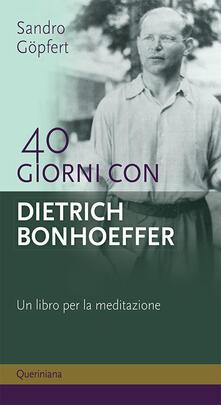 Capturtokyoedition.it 40 giorni con Dietrich Bonhoeffer. Un libro per la meditazione Image