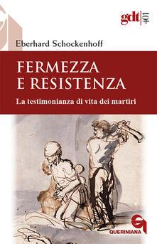 Writersfactory.it Fermezza e resistenza. La testimonianza di vita dei martiri Image