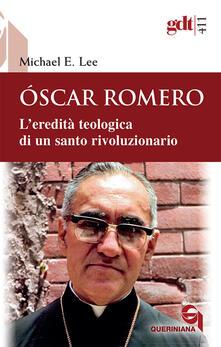 Ristorantezintonio.it Óscar Romero. L'eredità teologica di un santo rivoluzionario Image