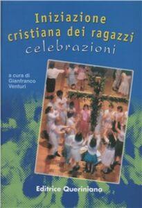 Foto Cover di Iniziazione cristiana dei ragazzi: celebrazioni. Adattamento per i già battezzati dalla «Guida per l'itinerario catecumenale dei ragazzi» della Cei, Libro di  edito da Queriniana