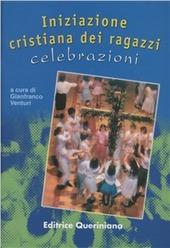 Iniziazione cristiana dei ragazzi: celebrazioni. Adattamento per i già battezzati dalla «Guida per l'itinerario catecumenale dei ragazzi» della Cei