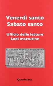 Foto Cover di Venerdi santo, sabato santo. Uffico delle lettere, lodi mattutine, Libro di  edito da Queriniana