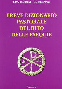 Libro Breve dizionario pastorale del rito delle esequie Silvano Sirboni , Daniele Piazzi