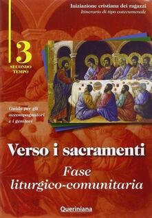 Vastese1902.it Verso i sacramenti. Fase liturgico-comunitaria. Guida per gli accompagnatori e i genitori. Vol. 3 Image