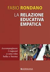 La relazione educativa empatica. Accompagnare i ragazzi a una vita bella e buona