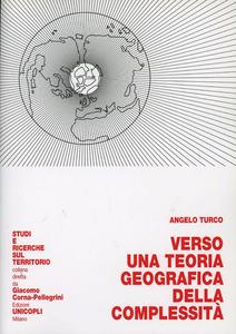 Libro Verso una teoria geografica della complessità Angelo Turco