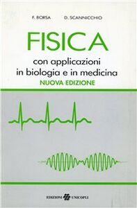 Libro Fisica con applicazioni in biologia e in medicina Ferdinando Borsa , Domenico Scannicchio