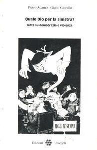 Foto Cover di Quale Dio per la sinistra?, Libro di Pietro Adamo,Giulio Giorello, edito da Unicopli
