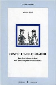 Libro Contro i padri fondatori Marco Sioli
