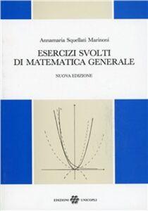 Libro Esercizi svolti di matematica generale Annamaria Squellati Marinoni