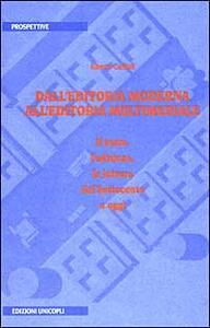 Dall'editoria moderna all'editoria multimediale. Il testo, l'edizione, la lettura dal Settecento a oggi