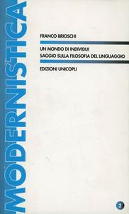 Libro Un mondo di individui. Saggio sulla filosofia del linguaggio Franco Brioschi