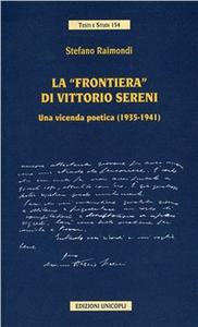 Libro La frontiera di Vittorio Sereni. Una vicenda poetica (1935-1941) Stefano Raimondi