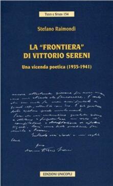 La frontiera di Vittorio Sereni. Una vicenda poetica (1935-1941).pdf