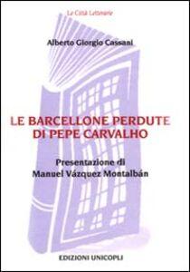 Libro Le Barcellone perdute di Pepe Carvalho Alberto G. Cassani
