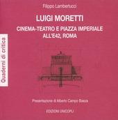 Luigi Moretti. Cinema-teatro e piazza Imperiale all'E42, Roma