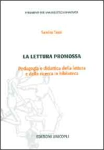La lettura promossa. Pedagogia e didattica della lettura e della ricerca in biblioteca