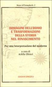 Immagini dell'uomo e trasformazioni della storia nel Rinascimento. Per una interpretazione del moderno