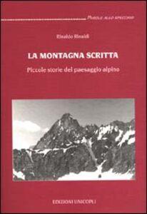 La montagna scritta. Piccole storie del paesaggio alpino
