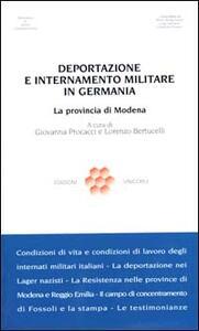 Deportazione e internamento militare in Germania. La provincia di Modena