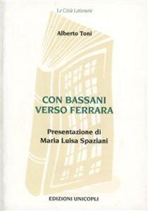 Con Bassani verso Ferrara
