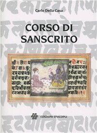 Corso di sanscrito. Grammatica, esercizi, brani scelti, vocabolario