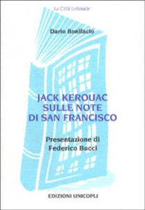 Libro Jack Kerouac sulle note di San Francisco Dario Bonifacio