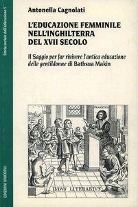 L' educazione femminile nell'Inghilterra del XVIII secolo. Il «Saggio per far rivivere l'antica educazione delle gentildonne» di Bathsua Makin