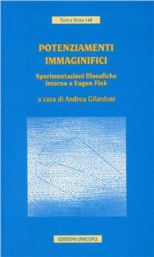 Potenziamenti immaginifici. Sperimentazioni filosofiche intorno a Eugene Fink.pdf