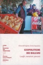 Geopolitiche dei Balcani. Luoghi, narrazioni, percorsi